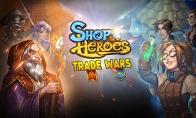《商店英雄》重磅更新,经济大战一触即发!